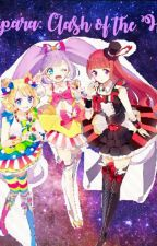 Pripara:The Clash Of The Heirs (Slow Update) by Unicatcakes