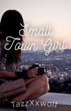 Small Town Girl by TazzXxwolf