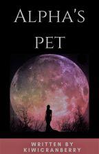 Alpha's Pet (21+) by kiwicranberry