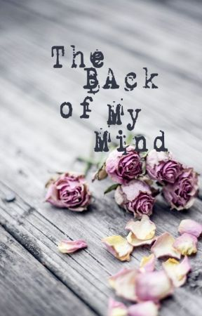 The Back of My Mind (Poetry) by MistyMoncur