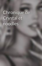 Chronique de Crystal et noodles  by crystal-falck