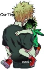 Our Time (Slowly updated) by Rinji_Orihara