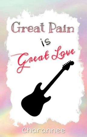 Great Pain is Great Love (On-Going) by Charannee