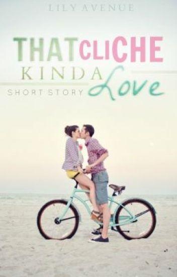 That Cliche Kinda Love