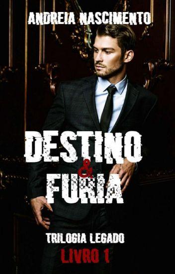 Destino & Fúria [ Livro ]