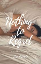 Nothing To Regret | ongoing by elizapetrosilo