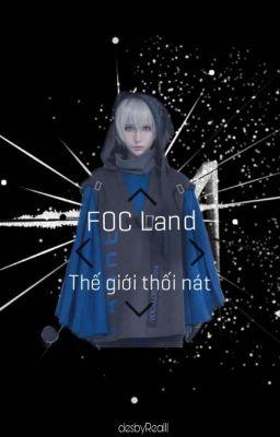 Đọc truyện [BL] FOC Land - Thế Giới Thối Nát