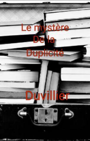 Le mystère de la duplicité by Duvillier
