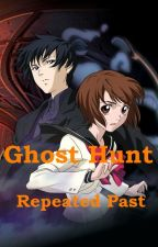 Ghost Hunt ~ Repeated Past by xAnimeAddictx