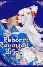 Reborn: Runaway Bride by cruxifiedwitch