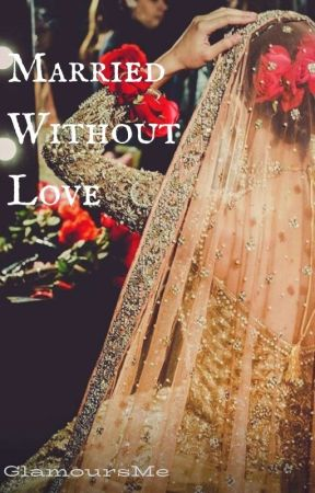 Married Without Love by GlamoursMe
