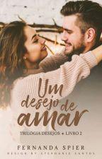 Um Desejo de Amar [Livro 2] by FernandaSpier