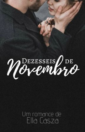 Dezesseis de novembro by EllaCasza