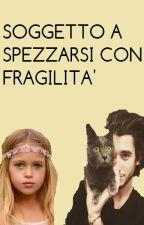 Soggetto A Spezzarsi Con Fragilità by Frappiiitime