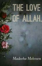 The love of Allah💗 by madeeha_mehreen