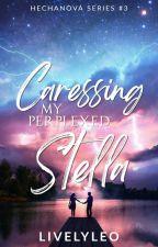 Caressing My Perplexed Stella [HS #3] by LivelyLeo