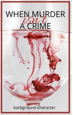 When murder isn't a crime by background-character