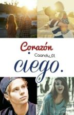 Corazon Ciego(Luke Hemmings y tu) by Caandu_01