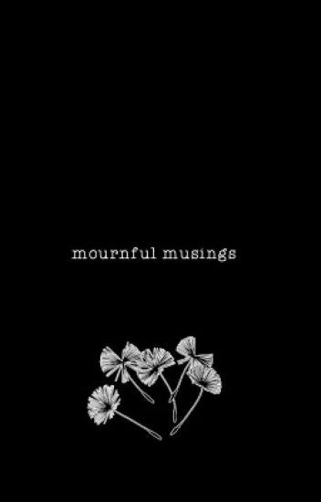 Mournful Musings
