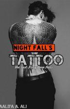 Night Fall's Tattoo  by xxxTheStoryTeller