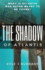 The Shadow of Atlantis by KyleJDurrant
