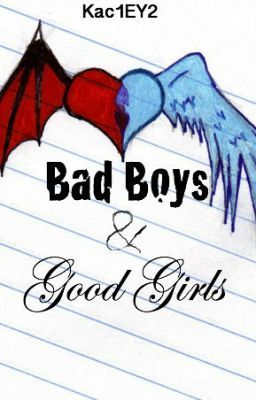 Bad Boys and Good Girls - Wattpad