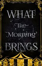 What the Morning Brings | #NaNoWriMo2018 by infIorescent