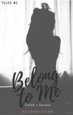 TGLES #2 : Belong To Me by beyondlocks