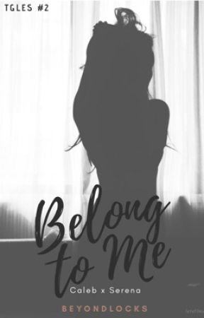 TGLES #2 : Belong To Me by beyondlocks