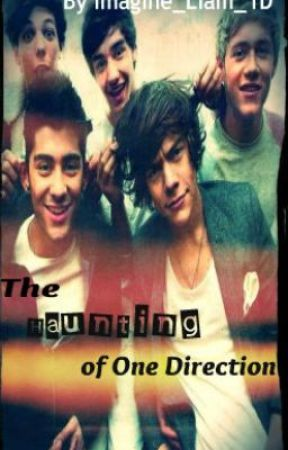 The Haunting of One Direction by Imagine_liam_1D