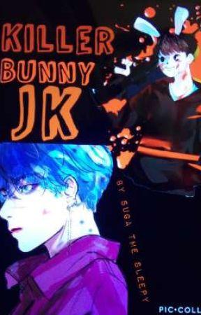 Killer Bunny JK, ( Completed ) by GucciTaekook1