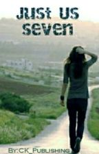 Just Us Seven by CK_Publishing