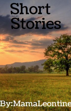 Short Stories by MamaLeontine