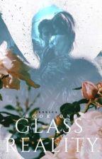 Glass Reality | Book One by ScoobyDo6105