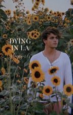 DYING IN LA | WHY DON'T WE  by -gloomgirls