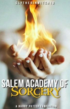 Salem Academy of Sorcery (Harry Potter) by Slytherinwitch13