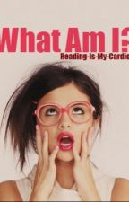 What am I?! by reading-is-my-cardio