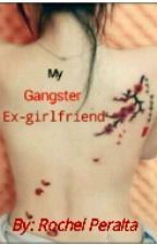 my gangster ex-girlfriend by RochelPeralta