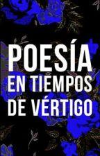 Poesía en tiempos de vértigo by AlanLancaster
