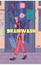 brainwash by freshiepills