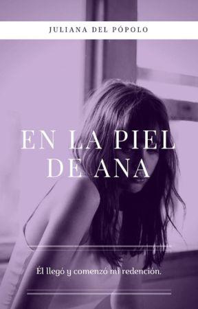 En la piel de Ana ©  by julianadelpopolo