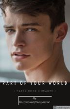 Part of your world-Harry Hook x Reader by rose_sparrow17