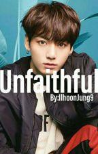 Unfaithful//Jeon Jungkook by IlhoonJung9