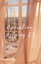 Operation: Helping EX by discord_dia