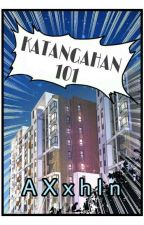 KATANGAHAN 101(ON GOING✔) by AXxhIn
