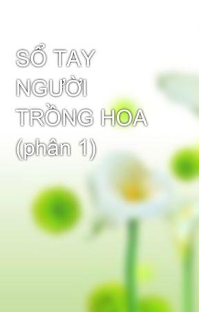 SỔ TAY NGƯỜI TRỒNG HOA (phân 1) by trannhat863
