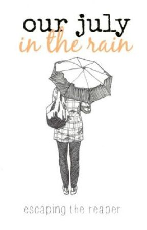Our July in the Rain by Escapingthereaper
