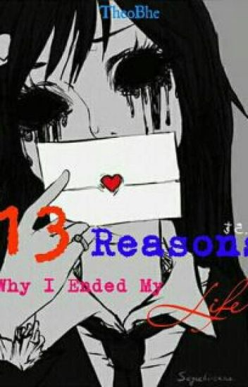 13 Reasons Why I Ended My Life