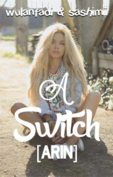 A Switch - Arin
