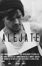 Aléjate ~ One Shot ~ Louis y tu by wendy2112